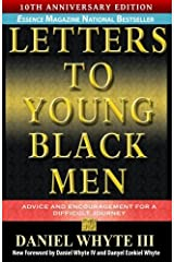 Letters to Young Black Men: Advice and Encouragement for a Difficult Journey, 10th Anniversary Edition Paperback