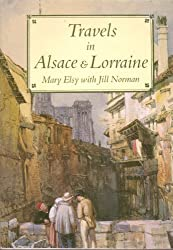 Travels in Alsace & Lorraine (Travels in Series)