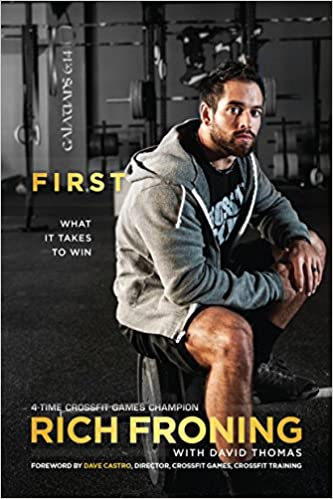 First  What It Takes to Win  Rich Froning 6d2fb8551