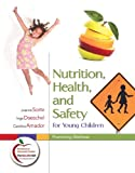 Nutrition, Health, and Safety for Young Children: Promoting Wellness (with MyEducationLab) (Pearson Custom Education)