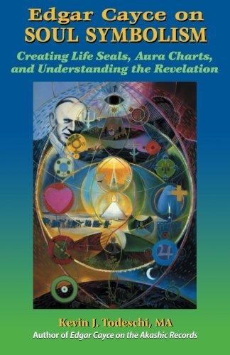 Edgar Cayce on Soul Symbolism: Creating Life Seals, Aura Charts, And Understanding the Revelation pdf epub
