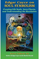 Edgar Cayce on Soul Symbolism: Creating Life Seals, Aura Charts, And Understanding the Revelation Paperback
