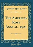 Amazon / Forgotten Books: The American Rose Annual, 1921 Classic Reprint (American Rose Society)