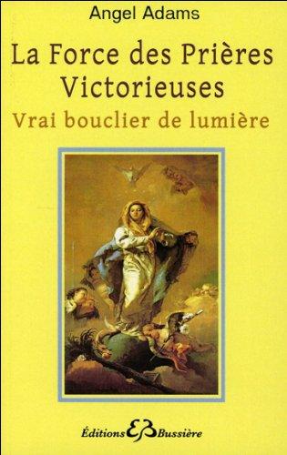 La force des prieres victorieuses : Vrai bouclier de lumiere (French Edition)