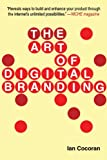 The Art of Digital Branding, Ian Cocoran, 1581158769