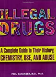 Illegal Drugs, Paul M. Gahlinger and Paul Gahlinger, 0452285054