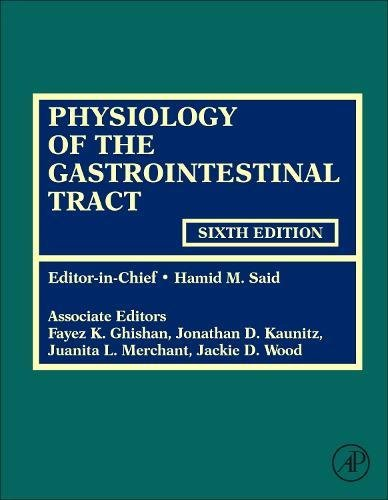 Physiology of the Gastrointestinal Tract, Sixth Edition by Academic Press