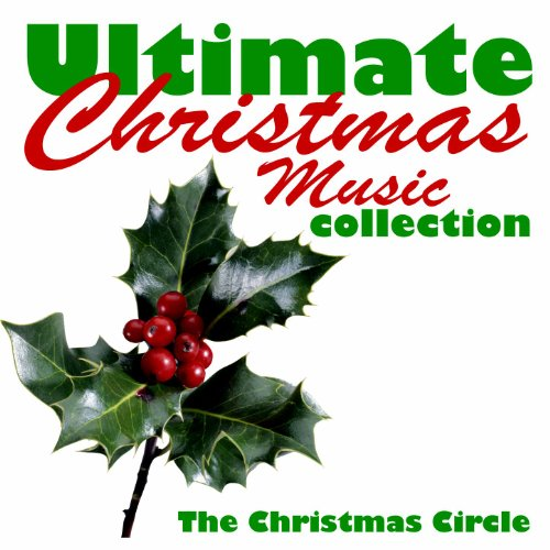 Ultimate Christmas Collection: Ultimate Christmas Music Collection By The Christmas