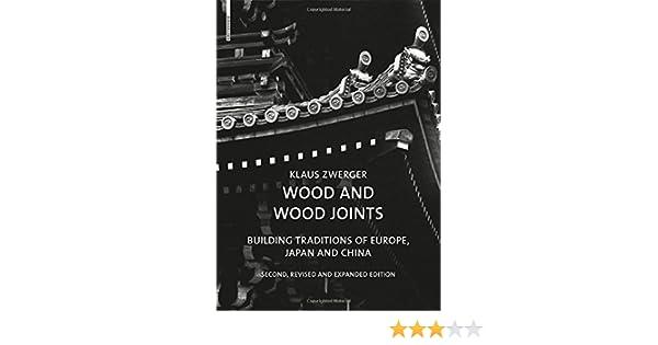 wood and wood joints: klaus zwerger: 9783034606851: amazon.com: books - Japanische Huser