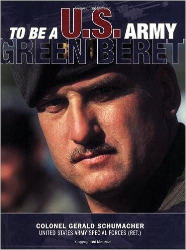 47987af3153ac To Be a U.S. Army Green Beret  Gerry Schumacher  9780760321072  Amazon.com   Books