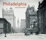 img - for Philadelphia Then and Now  book / textbook / text book