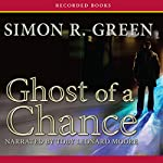 Ghost of a Chance | Simon R. Green