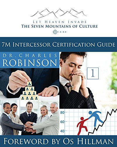 Download Let Heaven Invade the Seven Mountains of Culture: 7M Intercessor Certification Guide Pdf