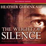 The Weight of Silence | Heather Gudenkauf
