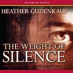 The Weight of Silence  | Heather Gudenkauf