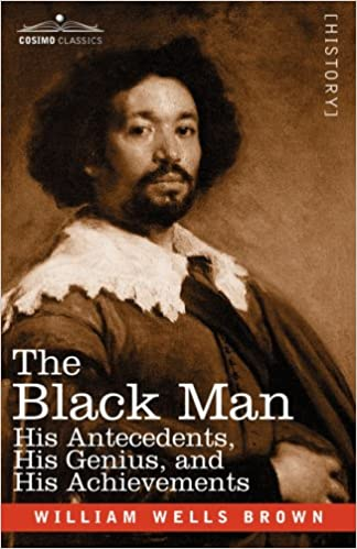 The Black Man: His Antecedents, His Genius, and His