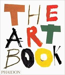 The art book editors of phaidon press 9780714844879 books the art book editors of phaidon press 9780714844879 books amazon solutioingenieria Choice Image