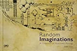 """Eddie Chau, """"Random Imaginations: A Collection of Illustrated Musings"""" (ORO Editions, 2018)"""