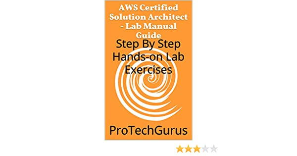 Amazon aws certified solution architect lab manual guide amazon aws certified solution architect lab manual guide step by step hands on lab exercises ebook protechgurus kindle store fandeluxe Images