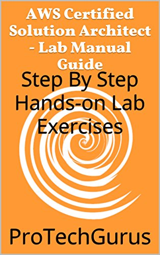 Amazon aws certified solution architect lab manual guide aws certified solution architect lab manual guide step by step hands on lab fandeluxe Images