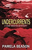 Undercurrents (Sam Westin Mysteries) (Volume 3)