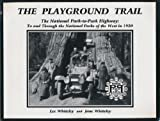 The Playground Trail: The National Park-to-Park Highway. To and Through the National Parks of the West in 1920 by Lee Whiteley (2003-01-01)