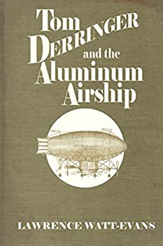 Tom Derringer and the Aluminum Airship by [Watt-Evans, Lawrence]