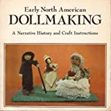 Early North American Dollmaking, Iris Jones, 0892861088