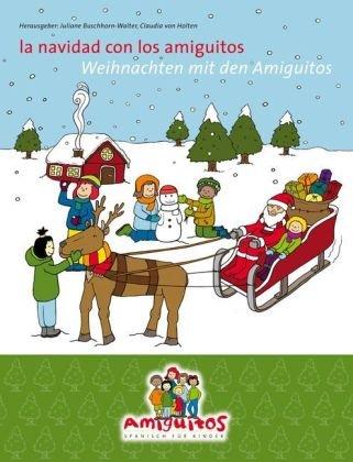 Weihnachten mit den Amiguitos / La Navidad con los amiguitos