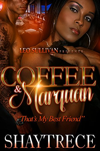 Coffee and Marquan: That's My Best Friend