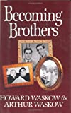 Becoming Brothers, Arthur I. Waskow and Howard Waskow, 0029339979