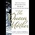 The Queen Mother: The Untold Story of Elizabeth Bowes Lyon, Who Became Queen Elizabeth The Queen Mother