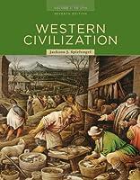Western Civilization: Volume I: To 1715 (Western Civilization to 1715)