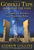 Göbekli Tepe - Genesis of the Gods, Andrew Collins, 1591431425