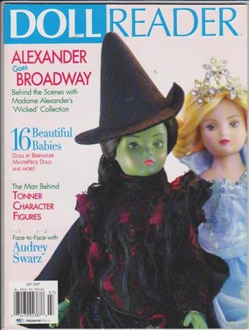 History Madame Alexander Dolls (Doll Reader Magazine (July 2007) (Alexander Goes Broadway - Behind the Scenes with Madame Alexander's