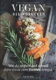 Vegan: Vegan Beeindrucken (vegan Kochbuch, Vegan Kochen, vegane Rezepte mit Charakter, Vegan Kochen)