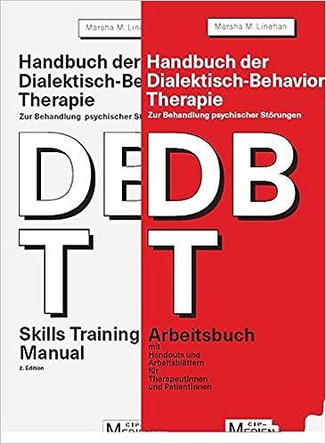 Handbuch der Dialektisch-Behavioralen Therapie DBT : Bd. 1: DBT ...