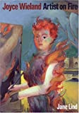 img - for Joyce Wieland: Artist on Fire book / textbook / text book
