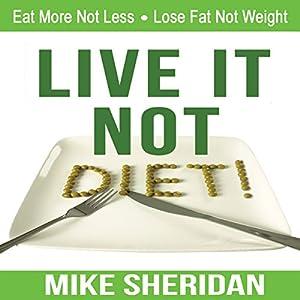 Live It, Not Diet! Audiobook