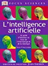 L'intelligence artificielle : Un guide d'initiation au futur de l'informatique et de la robotique par Challoner