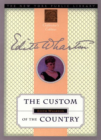 The Custom of the Country: New York Public Library Collector's Edition (New York Public Library Collector's Editions)