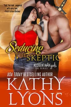 Seducing the Skeptic (The Accidental Angels Series, Book 1) by [Lyons, Kathy]