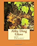 Abby Ding Glove and ... Friends, Judith Kypta, 1456368559