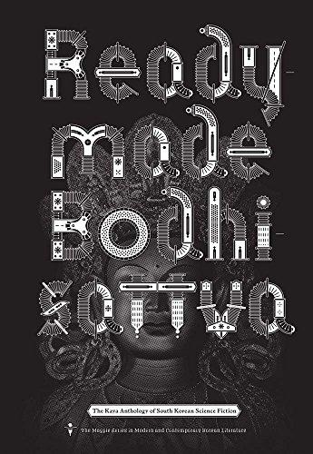 Readymade Bodhisattva: The Kaya Anthology of South Korean Science Fiction