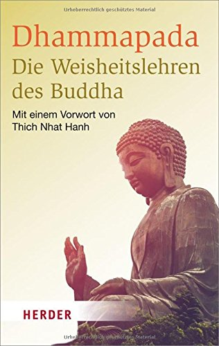 Dhammapada - Die Weisheitslehren des Buddha (HERDER spektrum) Broschiert – 14. Juni 2016 Thich Nhat Hanh Munish B. Schiekel Verlag Herder 3451068567