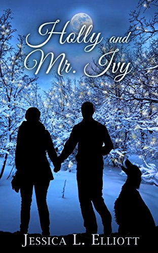 Holly and Mr. Ivy by [Elliott, Jessica L.]