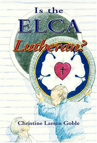 Download Is the ELCA Lutheran? pdf epub