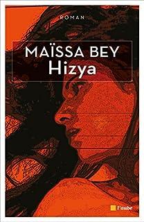 Hizya, Bey, Maïssa