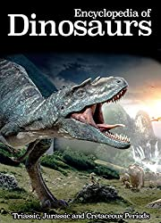 Encyclopedia of Dinosaurs: Triassic, Jurassic and Cretaceous Periods