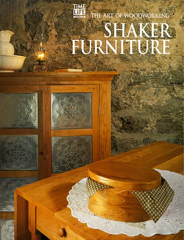 Shaker Furniture (Art of Woodworking) (Build Shaker Furniture)